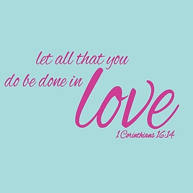 SweetumsWallDecals Let All that You Do Be Done in Love Wall Decal; Hot Pink