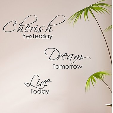 DecaltheWalls Cherish Yesterday, Dream Tomorrow, Live Today Wall Decal