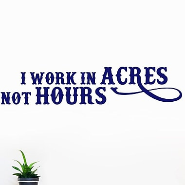 SweetumsWallDecals I Work In Acres Not Hours Wall Decal; Navy