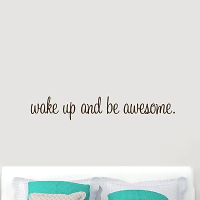 SweetumsWallDecals ''Wake Up and Be Awesome'' Wall Decal; Brown