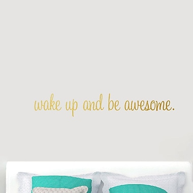 SweetumsWallDecals ''Wake Up and Be Awesome'' Wall Decal; Gold