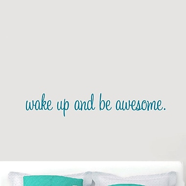 SweetumsWallDecals ''Wake Up and Be Awesome'' Wall Decal; Teal