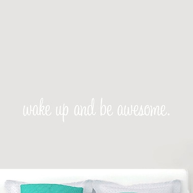 SweetumsWallDecals ''Wake Up and Be Awesome'' Wall Decal; White