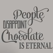 SweetumsWallDecals People Disappoint Chocolate Is Eternal Wall Decal; Dark Gray