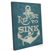 Click Wall Art Refuse to Sink Textual Art on Wrapped Canvas in Blue; 10'' H x 8'' W x 0.75'' D