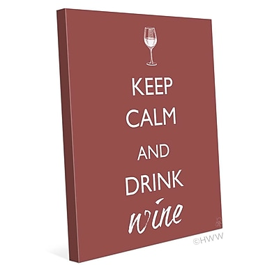 Click Wall Art Keep Calm And Drink Wine Textual Art on Wrapped Canvas; 24'' H x 20'' W x 1.5'' D