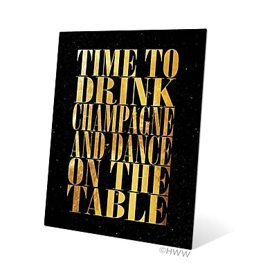 Click Wall Art Time To Drink Champagne Textual Art Plaque; 20'' H x 16'' W x 1'' D