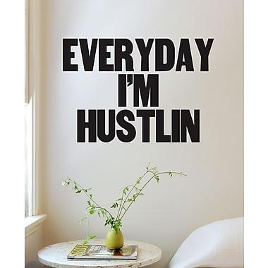 BLIK Inc Everyday I'm Hustlin Wall Decal
