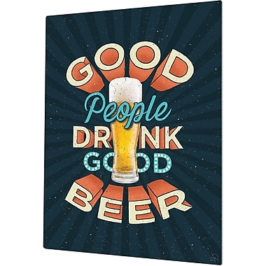 Click Wall Art Good People Drink Good Beer Textual Art Plaque; 24'' H x 20'' W x 1'' D