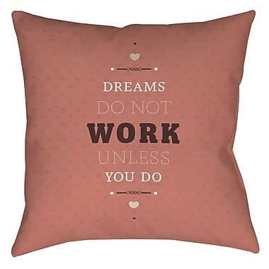 Manual Woodworkers & Weavers Dreams Take Work Printed Throw Pillow; 16'' H x 16'' W x 4'' D