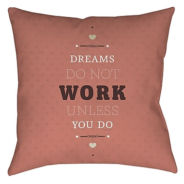 Manual Woodworkers & Weavers Dreams Take Work Indoor/Outdoor Throw Pillow; 18'' H x 18'' W x 5'' D