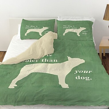Manual Woodworkers & Weavers My Dog Is Cooler Than Your Dog Duvet Cover; Queen