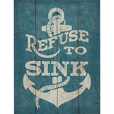 Click Wall Art Refuse to Sink Graphic Art Plaque; 20'' H x 16'' W x 1'' D