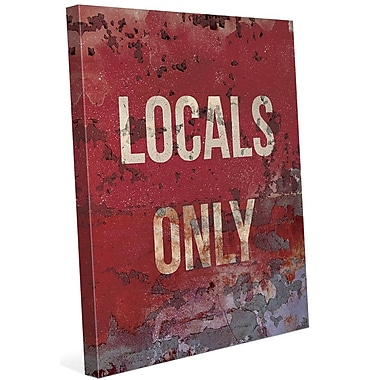 Click Wall Art 'Locals Only' Textual Art on Wrapped Canvas; 24'' H x 20'' W x 1.5'' D