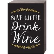 Prinz ''Save Water Drink Wine'' Textual Art Plaque