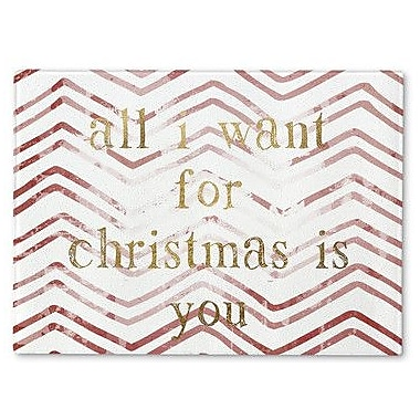 Kavka All I Want For Christmas Cutting Board; 16'' H x 12'' W x 1'' D