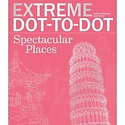 Extreme Dot To Dot : Spectacular Places Adult Coloring Book