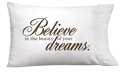 Imagine Design Sleep On It Believe In The Beauty Of Your Dreams Pillow Case