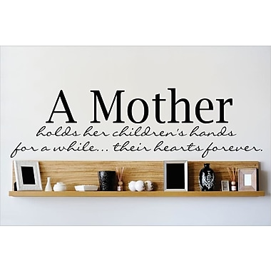 Design With Vinyl A Mother Holds Her Children's Hands for A While Their Hears Forever Wall Decal