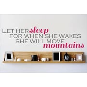 Design With Vinyl Let Him Sleep for When He Wakes He Wakes He Will Move Mountains Wall Decal