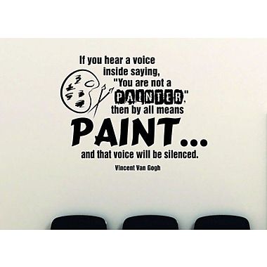 If You Hear Voice Inside Saying '' You are Not a Painter'' - Vincent Van Gogh Wall Decal