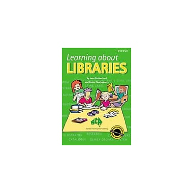 Australian Teaching Aids Publishing Learning About Libraries Middle Workbook By Rustgi, Jennifer, Grade 3 - Grade 5 [eBook]