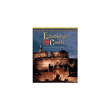 Bearport Publishing Edinburgh Castle: Scotland's Haunted Fortress Workbook By Knox, Barbara, Grade 2 - Grade 7 [eBook]