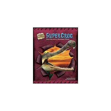 Bearport Publishing Supercroc: Paul Sereno's Dinosaur Eater Workbook By Lunis, Natalie, Grade 2 - Grade 7 [eBook]