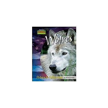 Bearport Publishing Gray Wolves: Return To Yellowstone Workbook By Goldish, Meish, Grade 2 - Grade 7 [eBook]