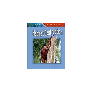 Bearport Publishing Habitat Destruction Workbook By Orme, Helen, Grade 2 - Grade 7 [eBook]
