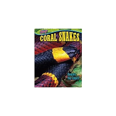 Bearport Publishing Coral Snakes: Beware The Colors! Workbook By White, Nancy, Grade 1 - Grade 6 [eBook]