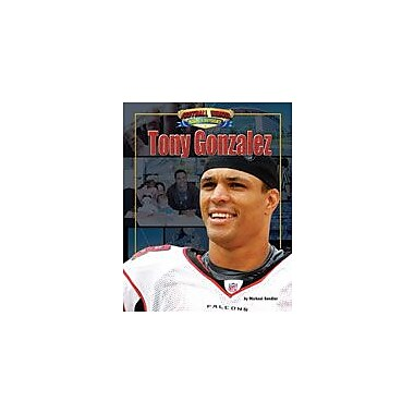 Bearport Publishing Tony Gonzalez Workbook By Sandler, Michael, Grade 1 - Grade 6 [eBook]