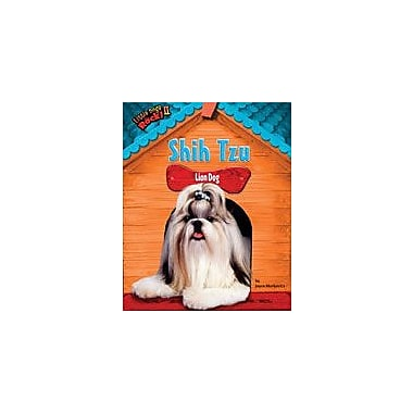 Bearport Publishing Shih Tzu: Lion Dog Workbook By Markovics, Joyce, Grade 2 - Grade 7 [eBook]