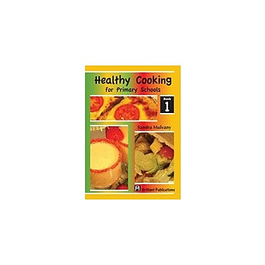 Brilliant Publications Healthy Cooking For Primary Schools, Book 1 Workbook By Mulvany, Sandra, Grade 1 - Grade 6 [eBook]
