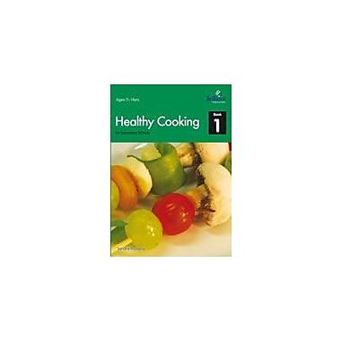 Brilliant Publications Healthy Cooking For Secondary Schools, Book 1 Workbook By Mulvany, Sandra, Grade 7 - Grade 9 [eBook]