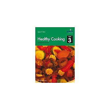 Brilliant Publications Healthy Cooking For Secondary Schools, Book 3 Workbook By Mulvany, Sandra, Grade 7 - Grade 9 [eBook]