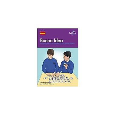 Brilliant Publications Buena Idea (Spanish) Workbook By Hannaford, Priscilla, Grade 3 - Grade 8 [eBook]