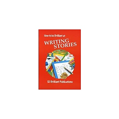 Brilliant Publications How To Be Brilliant To Writing Stories Workbook By Yates, Irene, Grade 3 - Grade 6 [eBook]