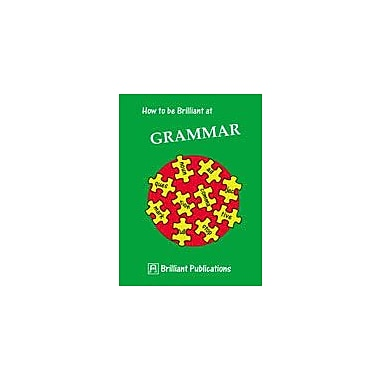 Brilliant Publications How To Be Brilliant At Grammar Workbook By Yates, Irene, Grade 3 - Grade 6 [eBook]