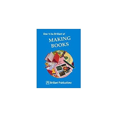 Brilliant Publications How To Be Brilliant At Making Books Workbook By Yates, Irene, Grade 3 - Grade 6 [eBook]