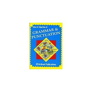 Brilliant Publications How To Sparkle At Grammar And Punctuation Workbook By Yates, Irene, Kindergarten - Grade 2 [eBook]