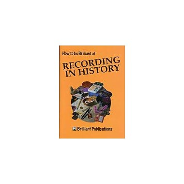 Brilliant Publications How To Be Brilliant At Recording In History Workbook By Lloyd, Sue, Grade 3 - Grade 6 [eBook]