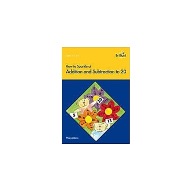 Brilliant Publications How To Sparkle At Addition And Subtraction To 20 Workbook, Kindergarten - Grade 2 [eBook]