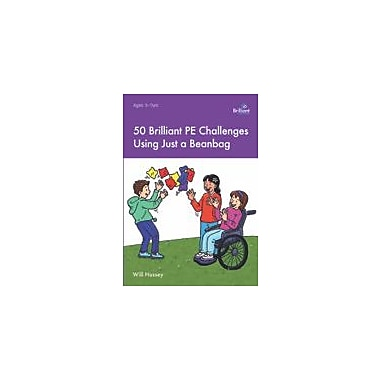Brilliant Publications 50 Brilliant PE Challenges With Just A Beanbag Workbook By Hussey, Will, Grade 1 - Grade 6 [eBook]