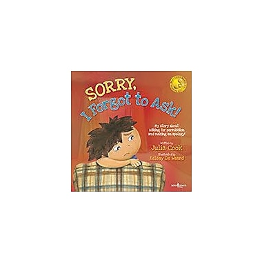 Boys Town Press Sorry, I Forgot To Ask! My Story About Asking For Permission And Making An Apology! Workbook [eBook]