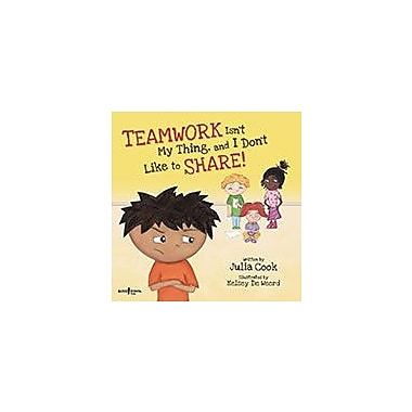 Boys Town Press Teamwork Isn't My Thing, And I Don't Like To Share Workbook By Cook, Julia, Preschool - Grade 6 [eBook]