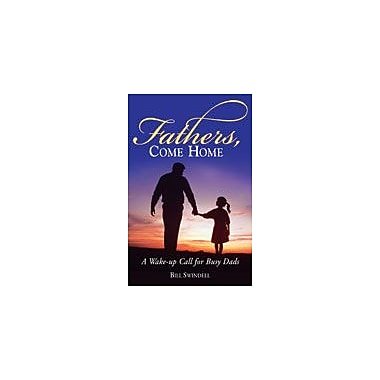 Boys Town Press Father's Come Home Workbook By Swindell, Bill, Grade 11 - Grade 12 [eBook]