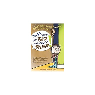Boys Town Press Good Night, Sweet Dreams, I Love You, Now Get Into Bed And Go To Sleep! Workbook [eBook]