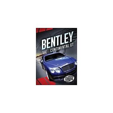 Bellwether Media Inc. Bentley Continental GT Workbook By Calvin Cruz, Grade 3 - Grade 7 [eBook]