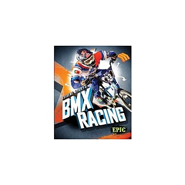 Bellwether Media Inc. BMX Racing Workbook By Thomas K. Adamson, Grade 3 - Grade 7 [eBook]